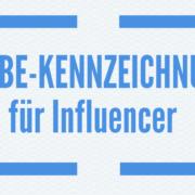 Werbekennzeichnung für Influencer
